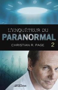 Christian R. Page - L'Enquêteur du paranormal  : L'Enquêteur du paranormal, tome 2.