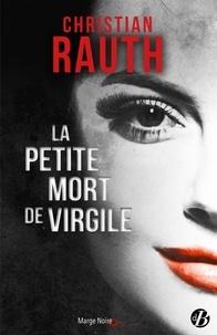 Christian Rauth - La petite mort de Virgile.