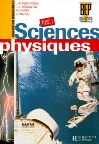 Goodtastepolice.fr SCIENCES PHYSIQUES BEP 2NDE PRO ET TERMINALE PRO. Tome 1 Image
