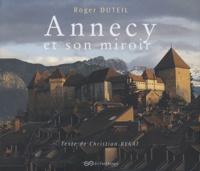 Christian Regat - Annecy et son miroir.