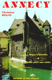 Christian Regat - Annecy - Pages d'histoire et guide pour une visite.