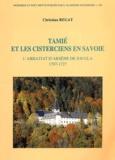 Christian Regat - Tamié et les cisterciens en Savoie - L'abbatiat d'Arsène de Jougla, 1707-1727.