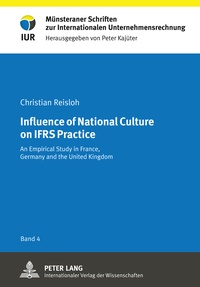 Christian Reisloh - Influence of National Culture on IFRS Practice - An Empirical Study in France, Germany and the United Kingdom.