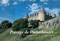 Christian Remy - Prestige de Rochechouart - Les destinées d'un nom et d'un château.