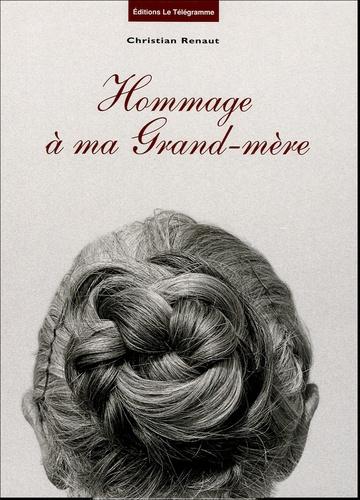 Christian Renaut - Hommage à ma Grand-mère.