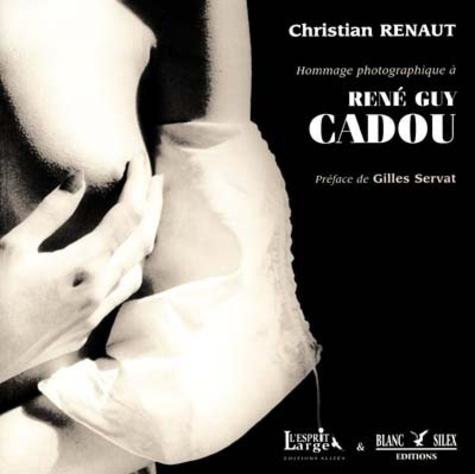 Christian Renaut - Hommage photographique à René Guy Cadou.