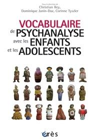 Christian Rey et Dominique Janin-Duc - Vocabulaire de psychanalyse avec les enfants et les adolescents.