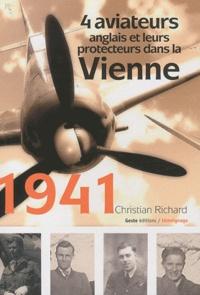 Christian Richard - 1941 : 4 aviateurs anglais et leurs protecteurs français dans la Vienne.