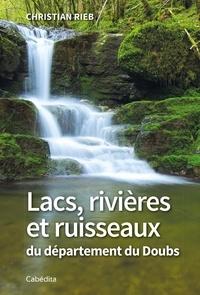 Christian Rieb - Lacs, rivières et ruisseaux du département du Doubs.