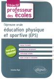 Christian Rigal - L'épreuve orale d'éducation physique et sportive (EPS).