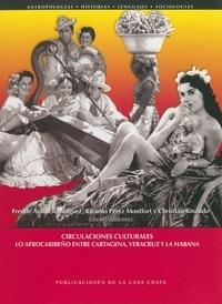 Christian Rinaudo et Freddy Avila Domínguez - Circulaciones culturales - Lo afrocaribeño entre Cartagena, Veracruz y la Habana.