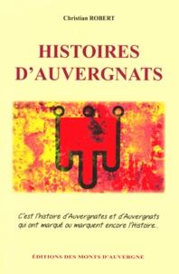 Christian Robert - Histoires d'Auvergnats.
