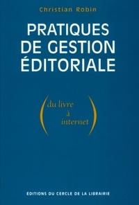Christian Robin - Pratiques de gestion éditoriale - Du livre à Internet.
