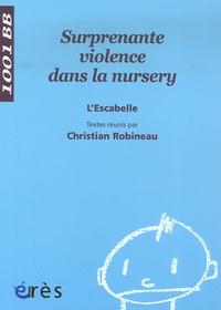 Christian Robineau - Surprenante violence dans la nursery.