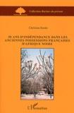 Christian Roche - 50 ans d'indépendance dans les anciennes possessions françaises d'Afrique noire.