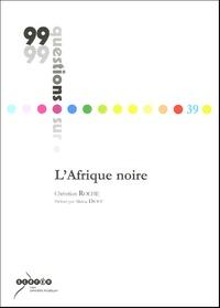 Christian Roche - L'Afrique noire.