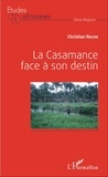 Christian Roche - La Casamance face à son destin.