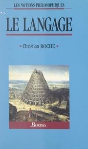 Christian Roche - Le langage.