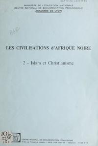 Christian Roche - Les civilisations d'Afrique noire (2) - Islam et christianisme.