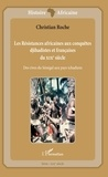Christian Roche - Les Résistances africaines aux conquêtes djihadistes et françaises du XIXe siècle - Des rives du Sénégal aux pays tchadiens.