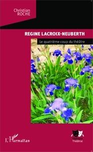 Christian Roche - Régine Lacroix-Neuberth - Le quatrième coup du théâtre.