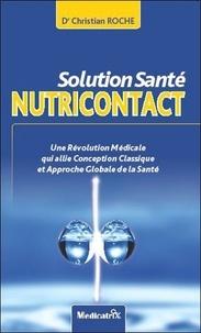 Christian Roche - Solution santé nutricontact - Nouvelle approche médicale.