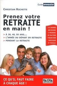 Christian Rochette - Prenez votre retraite en main !.