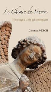 Christian Roesch - Le chemin du sourire - Hommage à la vie qui accompagne.