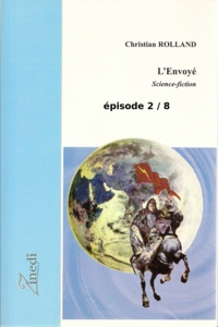 Christian Rolland - L'Envoyé - Episode 2.