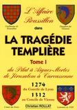 Christian Rollat - L'Affaire Roussillon - Tome 1, La tragédie Templière.