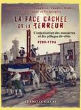 Christian Rollat - La face cachée de la Terreur - L'organisation des massacres et des pillages dévoilée 1792-1794.