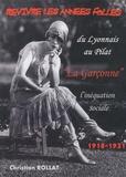 """Christian Rollat - Revivre les Années Folles - """"La garçonne"""" du Lyonnais au Pilat 1918-1931."""