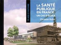 Christian Rollet - La santé publique en France : un cas d'école.