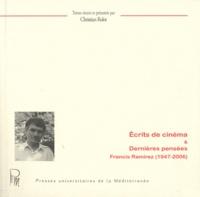 Christian Rolot - Ecrits de cinéma & Dernières pensées - Francis Ramirez (1947-2006).