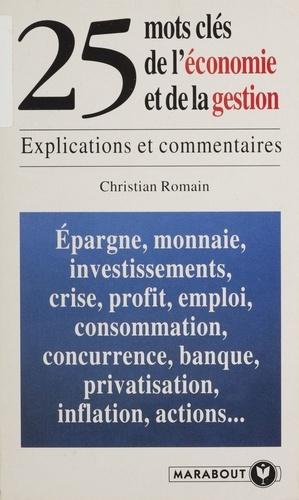 25 MOTS CLES DE L'ECONOMIE ET DE LA GESTION. Explications et commentaires
