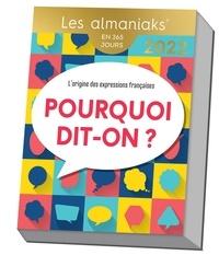 Christian Romain - Almaniak Pourquoi dit-on ? 2022.