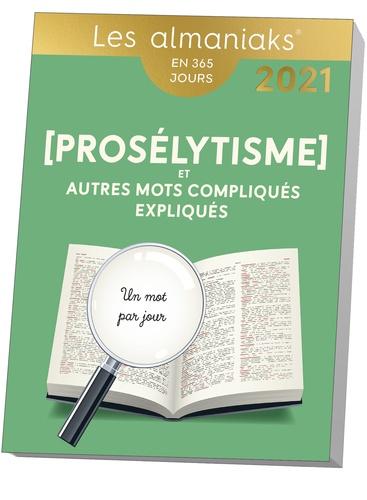 Prosélytisme et autres mots compliqués expliqués  Edition 2021