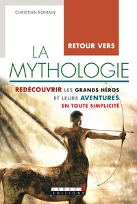 Christian Romain - Retour vers la mythologie.