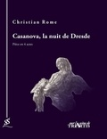Christian Rome - Casanova, la nuit de Dresde.
