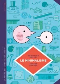 Christian Rosset et Jochen Gerner - Le minimalisme - Moins c'est plus.