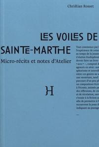 Christian Rosset - Les voiles de Sainte-Marthe - Micro-récits et notes d'atelier.
