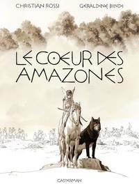 Christian Rossi et Géraldine Bindi - Le coeur des Amazones.