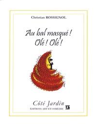 Christian Rossignol - Au bal masqué ! Olé ! Olé !.