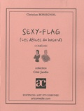 Christian Rossignol - Sexy-Flag - (Les délices du hasard).