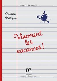 Christian Rossignol - Vivement les vacances !.
