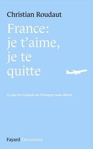 Christian Roudaut - France, je t'aime je te quitte.