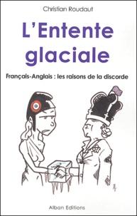 Christian Roudaut - L'entente glaciale - Français-Anglais : les raisons de la discorde.