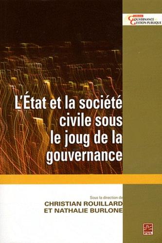 Christian Rouillard et Nathalie Burlone - L'Etat et la société civile sous le joug de la gouvernance.