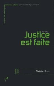 Christian Roux - Justice est faite.