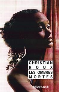 Christian Roux - Les ombres mortes.